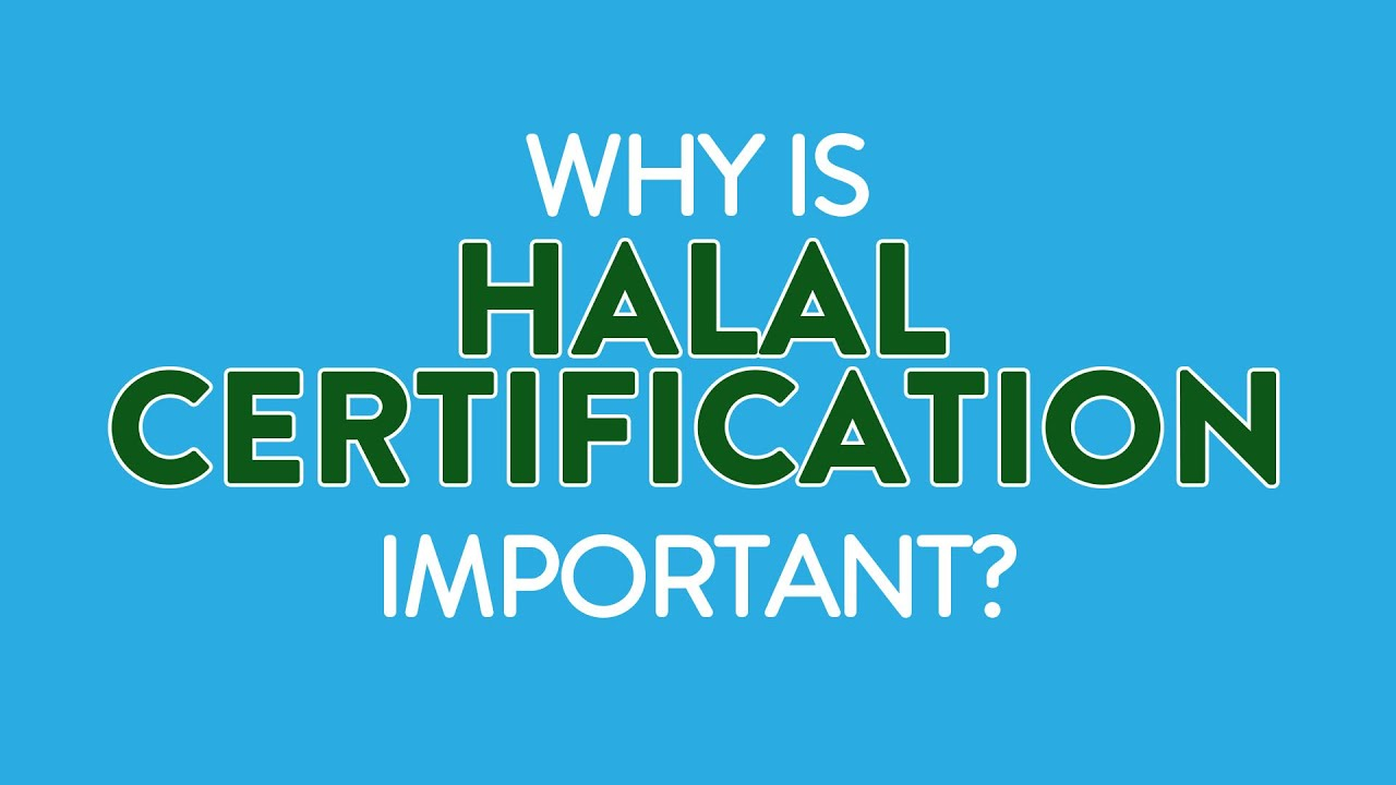 Why do we need Halal certification?