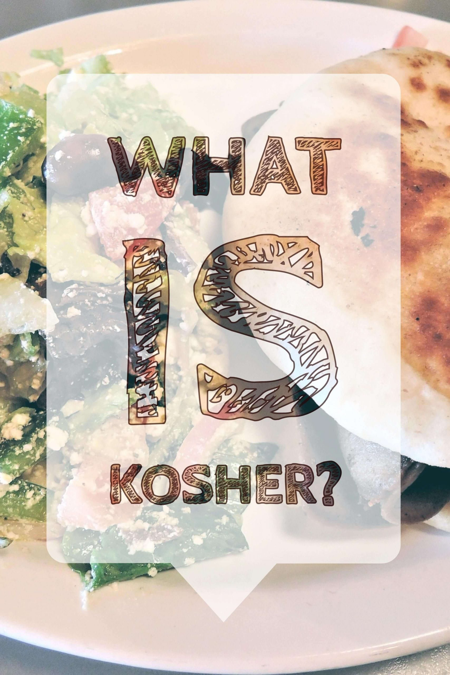 What is Kosher? Which kind of food is meant to be Kosher food?